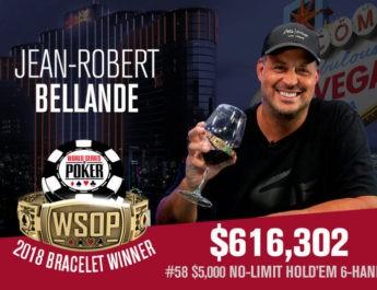 Jean-Robert Bellande Wins 2018 WSOP $5,000 Six-Max No-Limit Hold'em Event